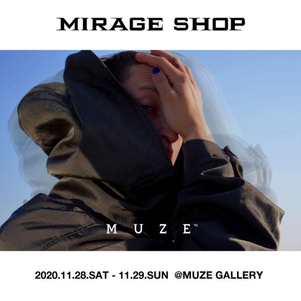 MUZE GALLERY | MIRAGE SHOP 2020.11.27.FRI – 11.29.SUN【MUZE】【GARA】 【KAKOI】 3BRAND PRE ORDER EXHIBITION