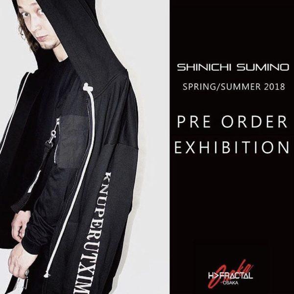SHINICH SUMINO SPRING/SUMMER 2018.11.23.THU – 11.26.SUN 【PRE ORDER EXHIBITION】