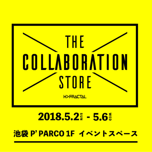 池袋P'PARCO 1F EVENT SPACE にてPOPUPSHOP「THE COLLABORATION STORE」オープン!