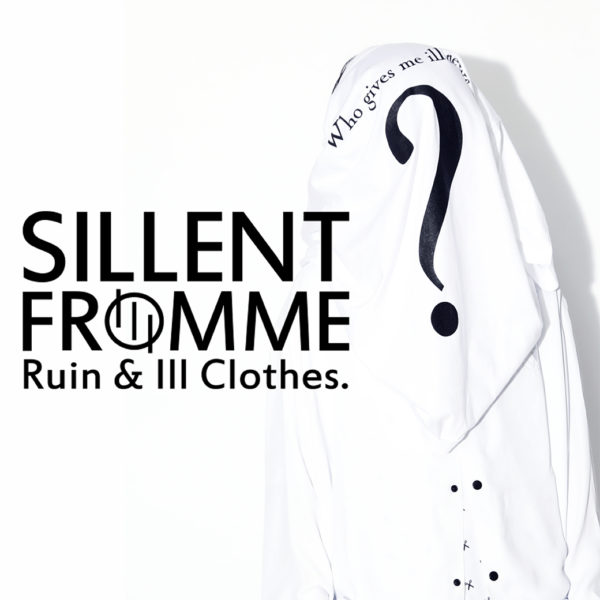 "【SILLENT FROM ME】2019 S/S COLLECTION ""Who give me ill news?"""
