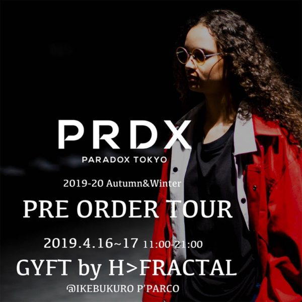 2019.4.16.TUE – 4.17.WED PARADOX 2019-20 Autumn&Winter PRE ORDER TOUR