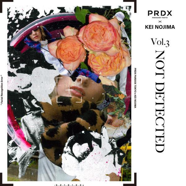 【NEW ARRIVAL】PRDX PARADIX TOKYO × KEI NOJIMA Vol.3 『NOT DETECTED』